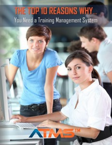 10 Ten Reasons Why You Need a Training Management Systems