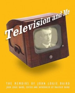 This Day in Technology: John Logie Baird, Inventor of the