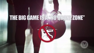 Super Bowl 2017 is a No Drone Zone FAA Video